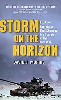 Storm On The Horizon Khafji-the Battle That Changed The Course Of The Gulf War