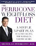 Perricone Weight-Loss Diet A Simple 3-Part Plan to Lose the Fat, the Wrinkles, and the Years