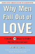 Why Men Fall Out of Love What Every Woman Needs to Understand