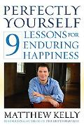 Perfectly Yourself 9 Lessons for Enduring Happiness