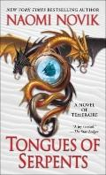Tongues of Serpents : A Novel of Temeraire