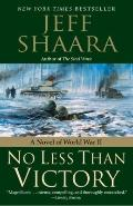 No Less Than Victory: A Novel of World War II