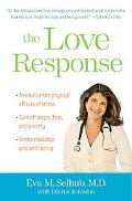 Love Response: Your Prescription to Transform Fear, Anger, and Anxiety Into Vibrant Health a...