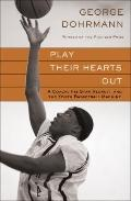 Play Their Hearts Out : A Coach, His Star Recruit, and the Youth Basketball Machine