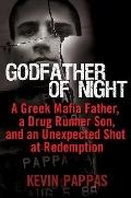 Godfather of Night: A Greek Mafia Father, a Drug Runner Son, and an Unexpected Shot at Redem...