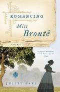 Romancing Miss Bronte : A Novel