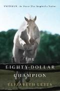 Eighty-Dollar Champion : Snowman, the Horse That Inspired a Nation