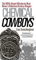Chemical Cowboys : The DEA's Secret Mission to Hunt down a Notorious Ecstasy Kingpin