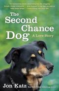 Second-Chance Dog: a Love Story