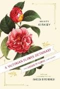 Victorian Flower Dictionary : The Language of Flowers Companion