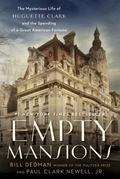 Empty Mansions : The Mysterious Life of Huguette Clark and the Spending of a Great American ...