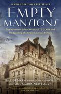 Empty Mansions: The Mysterious Life of Huguette Clark and the Spending of a Great American F...