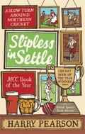 Slipless in Settle : A Slow Turn Around Northern Cricket