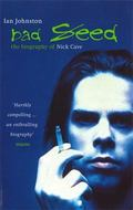 Bad Seed The Biography of Nick Cave