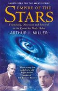 Empire of the Stars Friendship, Obsession And Betrayal in the Quest for Black Holes