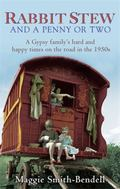 Rabbit Stew and a Penny or Two : A Gypsy Family's Hard Times and Happy Times on the Road in ...