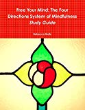 Free Your Mind: The Four Directions System of Mindfulness Study Guide