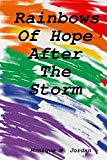 Rainbows Of Hope After The Storm