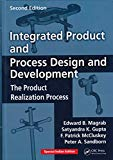Integrated Product and Process Design and Development : The Product Realization Process, 2nd...