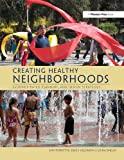 Creating Healthy Neighborhoods: Evidence-Based Planning and Design Strategies