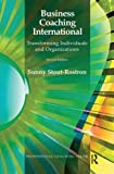 Business Coaching International: Transforming Individuals and Organizations (Professional Co...