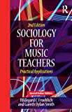 Sociology For Music Teachers: A Practical Applications 2Nd Edition