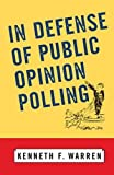 In Defense Of Public Opinion Polling