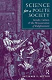 Science For A Polite Society: Gender, Culture, And The Demonstration Of Enlightenment