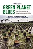 Green Planet Blues: Critical Perspectives on Global Environmental Politics