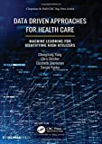 Data Driven Approaches for Healthcare: Machine learning for Identifying High Utilizers (Chap...