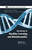 Introduction to Machine Learning and Bioinformatics (Chapman & Hall/ CRC Computer Science & ...