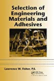 Selection of Engineering Materials and Adhesives (CRC Mechanical Engineering)