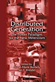 Distributed Generation: The Power Paradigm for the New Millennium (Mechanical and Aerospace ...
