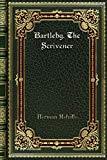 Bartleby. The Scrivener