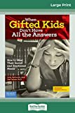 When Gifted Kids Don't Have All the Answers: How to Meet Their Social and Emotional Needs (R...