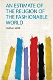 An Estimate of the Religion of the Fashionable World