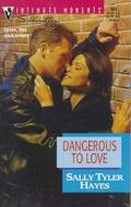 Dangerous to Love - Sally Tyler Hayes - Mass Market Paperback