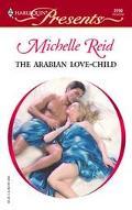 The Arabian Love Child: Hot Blooded Husbands (Harlequin Presents) - Michelle Reid - Mass Mar...