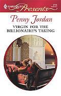 Virgin for the Billionaire's Taking (Harlequin Presents Series #2755)
