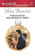 Purchased: His Perfect Wife (Harlequin Presents #2763)