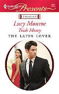 The Latin Lover: The Greek Tycoon's Inherited Bride\Back in the Spaniard's Bed (Harlequin Pr...