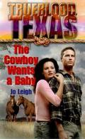 Trueblood,Texas: The Cowboy Wants a Baby