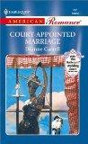 Court - Appointed Marriage (The Way We Met...And Married) (American Romance, 888)