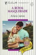 Royal Masquerade - Arlene James - Mass Market Paperback