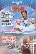 A Montana Mavericks Christmas: Married in Whitehorn; Born in Whitehorn, Vol. 128