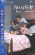 Magic in a Jelly Jar - Sally Tyler Tyler Hayes - Mass Market Paperback