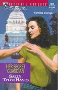 Her Secret Guardian - Sally Tyler Tyler Hayes - Mass Market Paperback