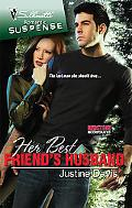 Her Best Friend's Husband (Silhouette Romantic Suspense #1525)