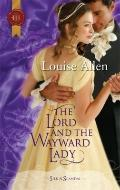 The Lord and the Wayward Lady (Harlequin Historical Series)