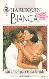 Un Amor Para Toda La Vida (A Love For All Life) (Bianca, 220) (Spanish Edition)